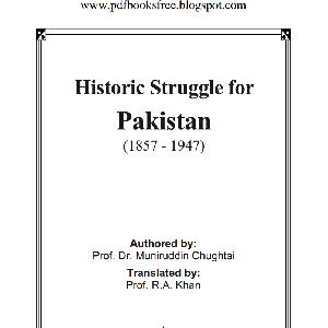 Historic Struggle for Pakistan (1857 - 1947)
