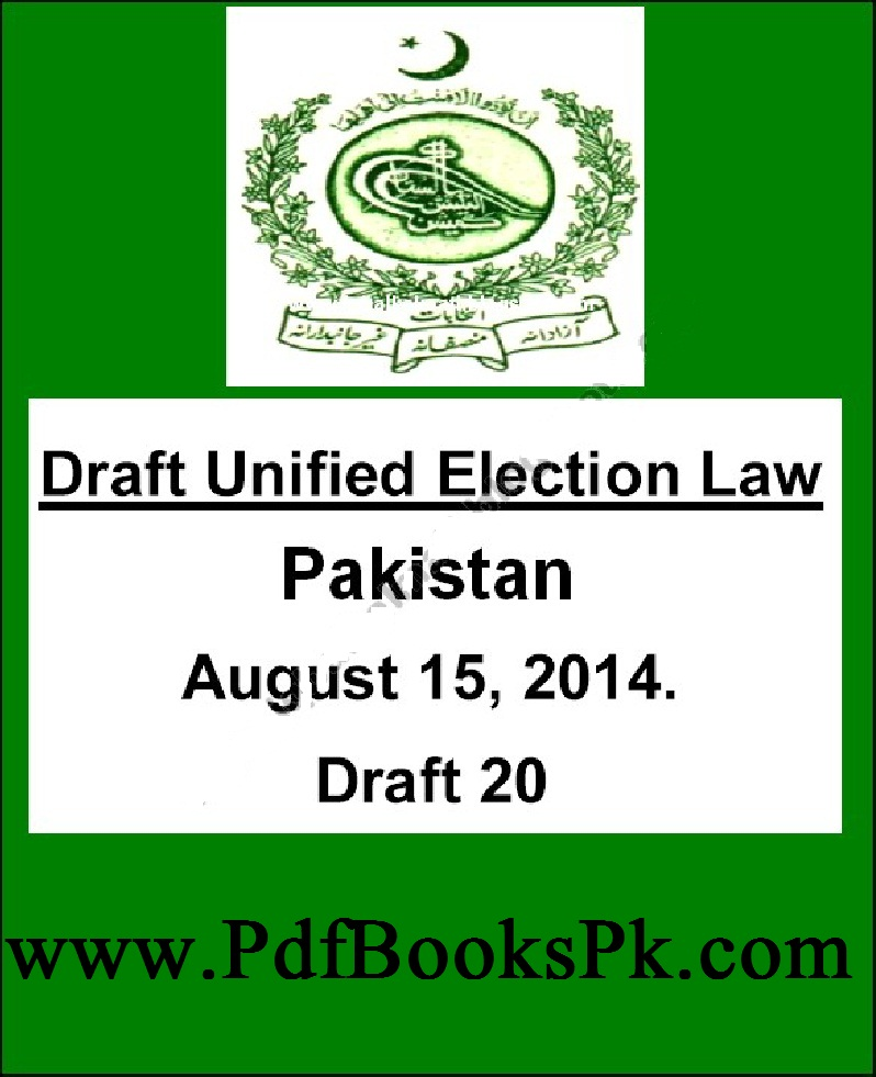 Pakistan Draft Unified Election Law August 15, 2014